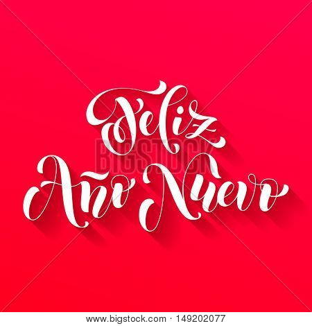Feliz Ano Nuevo white modern lettering for Spanish Happy New Year greeting holiday card. Vector hand drawn festive text for banner, poster, invitation on red background.