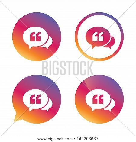 Chat Quote sign icon. Quotation mark symbol. Double quotes at the beginning of words. Gradient buttons with flat icon. Speech bubble sign. Vector