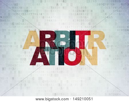 Law concept: Painted multicolor text Arbitration on Digital Data Paper background