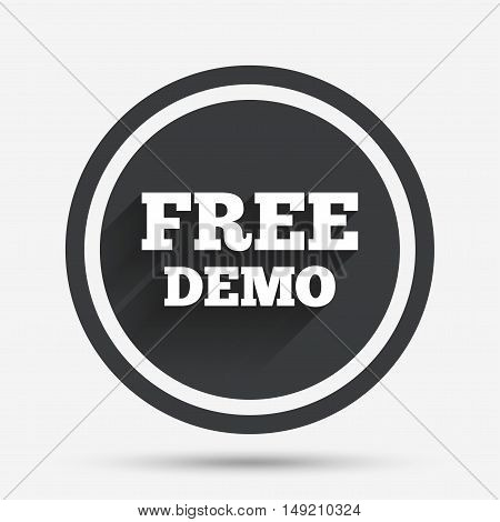 Free Demo sign icon. Demonstration symbol. Circle flat button with shadow and border. Vector