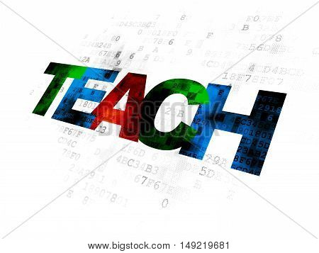 Education concept: Pixelated multicolor text Teach on Digital background