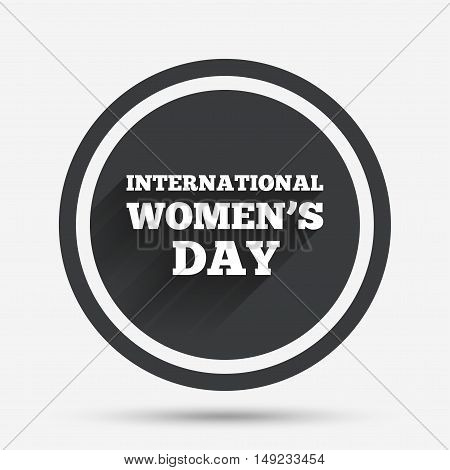 8 March International Women's Day sign icon. Holiday symbol. Circle flat button with shadow and border. Vector