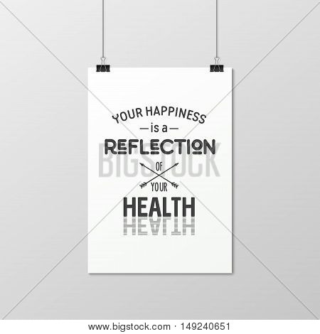 Your happiness is a reflection of your health - Quote typographical Background on the poster. Vector EPS10 illustration.