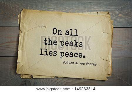 TOP-200. Aphorism by Johann Wolfgang von Goethe - German poet, statesman, philosopher and naturalist.On all the peaks lies peace.