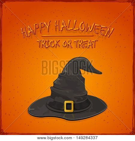 Halloween theme, black witch hat with golden buckle on grunge orange background, inscription Happy Halloween and trick or treat, illustration.
