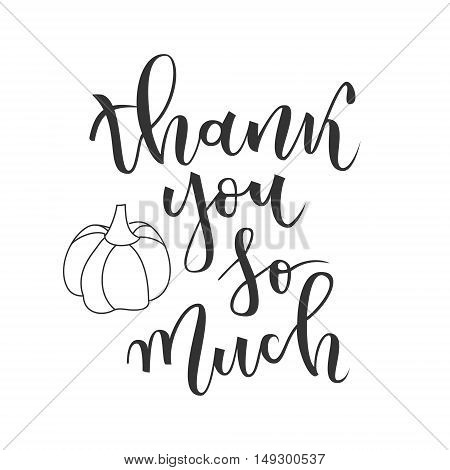 Thank you so much hand lettering greeting with pumpkin on white background