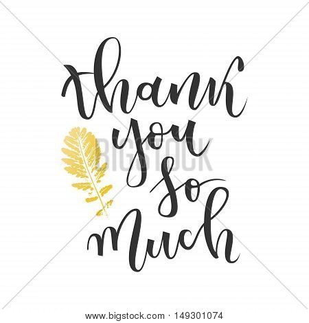 Thank you so much hand lettering greeting with gold leaf on white background