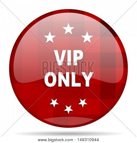 vip only red round glossy modern design web icon