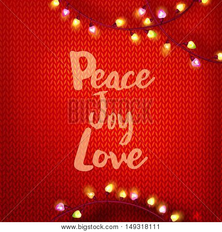 Peace, Joy, Love typography on red kniting background with garland lights . Vector illustration for winter holidays.