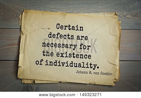 TOP-200. Aphorism by Johann Wolfgang von Goethe - German poet, statesman, philosopher and naturalist.Certain defects are necessary for the existence of individuality.