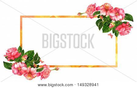 A vintage style frame with watercolor bouquets of roses and camellias with green leaves, pink butterflies, and a golden frame, on a white background with copyspace. Business or greeting card design