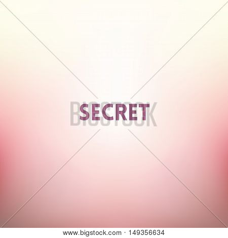 square blurred background - white pink pearl colors With quote - secret