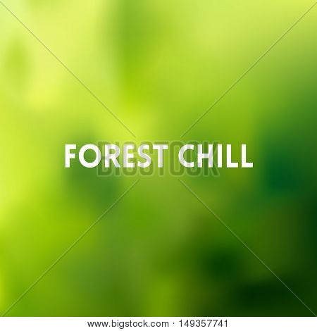 square blurred green trees spring background - wiith quote - forest chill