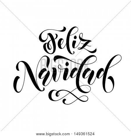 Feliz Navidad modern lettering for Spanish Merry Christmas greeting holiday card. Vector hand drawn festive text for banner, poster, invitation on white background.