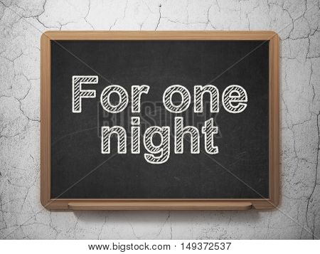 Vacation concept: text For One Night on Black chalkboard on grunge wall background, 3D rendering