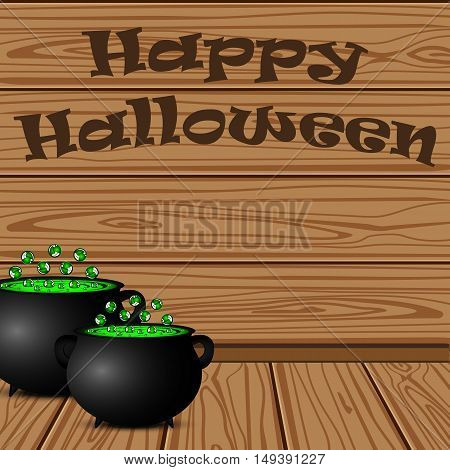 Pot with a potion witch on a background of the wooden planks on Halloween