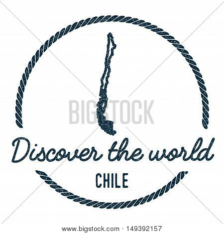 Chile Map Outline. Vintage Discover The World Rubber Stamp With Chile Map. Hipster Style Nautical Ru