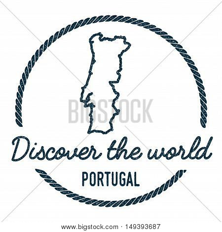 Portugal Map Outline. Vintage Discover The World Rubber Stamp With Portugal Map. Hipster Style Nauti