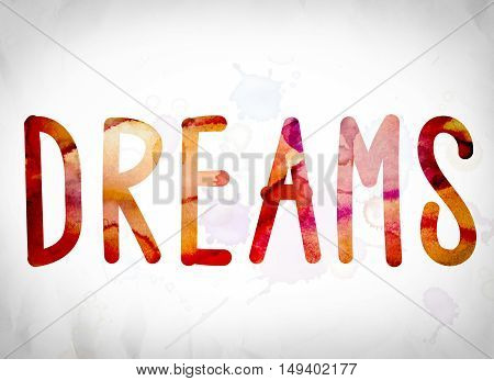 Dreams Concept Watercolor Word Art