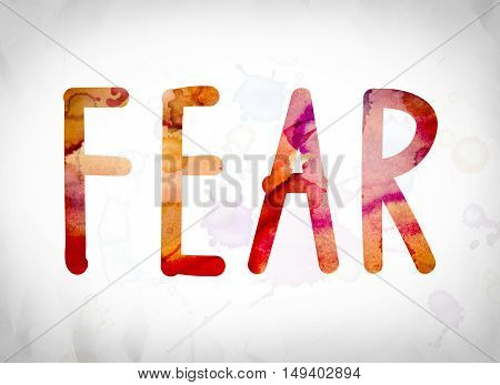 Fear Concept Watercolor Word Art