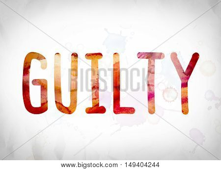 Guilty Concept Watercolor Word Art