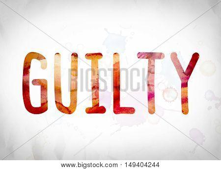 Guilty Concept Watercolor Word Art