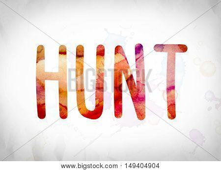Hunt Concept Watercolor Word Art
