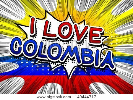 I Love Colombia - Comic book style text on comic book abstract background.
