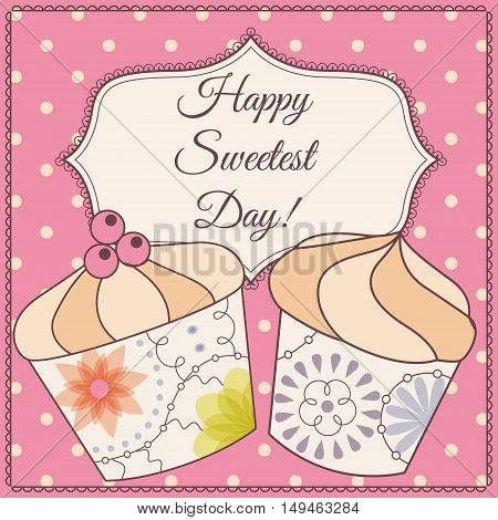 Vector Happy sweetest day card with cupcake vintage