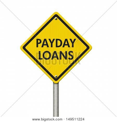 Payday Loans yellow warning highway road sign Yellow warning highway sign with words Payday Loans isolated over white 3D Illustration