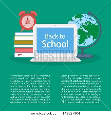 Back to school. Open laptop with text on the screen, pile of books, alarm clock, globe. Design template with text for banner or card. Education Concept. Vector illustration.