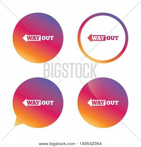 Way out left sign icon. Arrow symbol. Gradient buttons with flat icon. Speech bubble sign. Vector