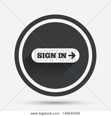 Sign in with arrow sign icon. Login symbol. Website navigation. Circle flat button with shadow and border. Vector