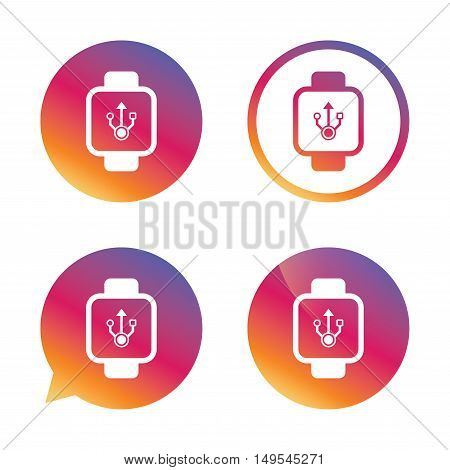 Smart watch sign icon. Wrist digital watch. USB data symbol. Gradient buttons with flat icon. Speech bubble sign. Vector