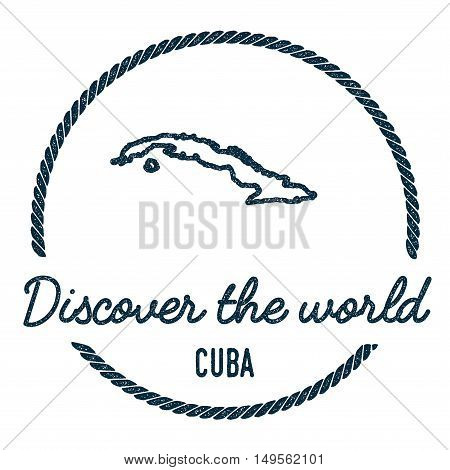 Cuba Map Outline. Vintage Discover The World Rubber Stamp With Cuba Map. Hipster Style Nautical Rubb