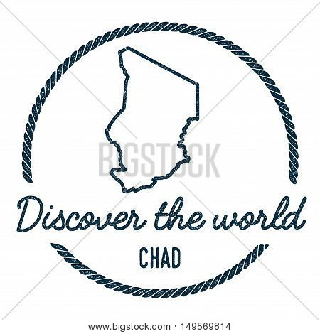 Chad Map Outline. Vintage Discover The World Rubber Stamp With Chad Map. Hipster Style Nautical Rubb