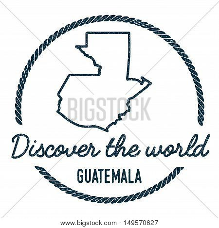 Guatemala Map Outline. Vintage Discover The World Rubber Stamp With Guatemala Map. Hipster Style Nau