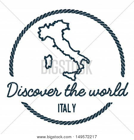 Italy Map Outline. Vintage Discover The World Rubber Stamp With Italy Map. Hipster Style Nautical Ru