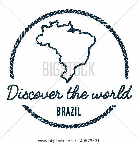 Brazil Map Outline. Vintage Discover The World Rubber Stamp With Brazil Map. Hipster Style Nautical