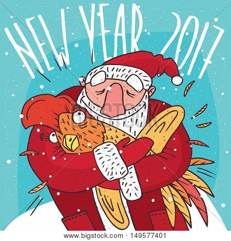 Cartoon Santa Claus in red hugging a frightened or rooster. Blue background and New Year 2017 lettering