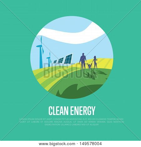 Clean energy vector illustration. Family in green field with wind turbines and solar panels on background of blue sky. Production of energy from the sun and wind. Future technologies. Eco generation