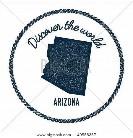 Arizona Map In Vintage Discover The World Rubber Stamp. Hipster Style Nautical Postage Stamp, With R