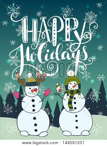 Happy holidays unique hand lettering with funny cartoon snowman winter forest and snow on the background. Great design elements for Xmas invitation or greeting card flyer print and holiday poster.