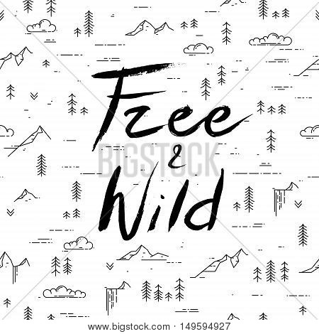 Free and wild hand drawn lettering. Vector linear seamless background with wild landscape elements. Waterfall, mountains, pine trees and clouds.