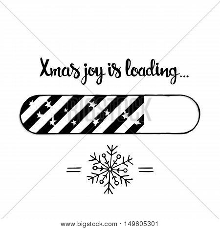 Xmas Joy Is Loading Hand Drawn Lettering