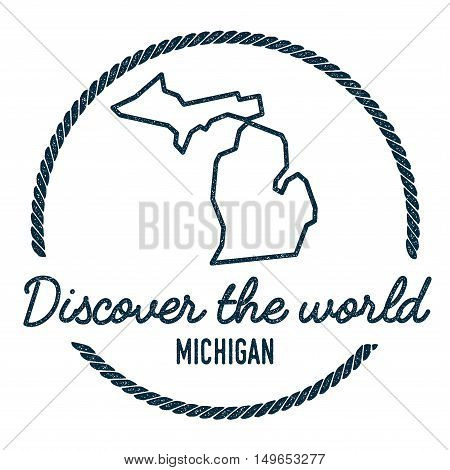 Michigan Map Outline. Vintage Discover The World Rubber Stamp With Michigan Map. Hipster Style Nauti