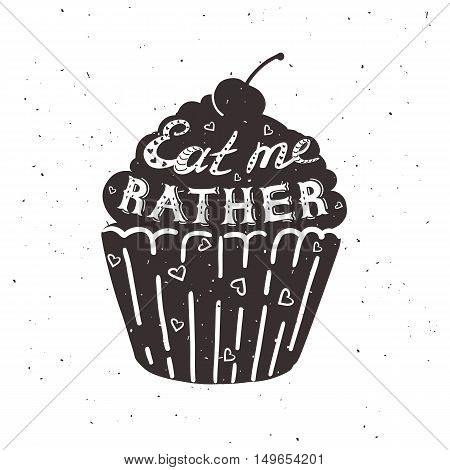 Hand drawing cupcake with text, eat me rather. Vector illustration.