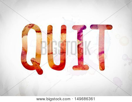 Quit Concept Watercolor Word Art