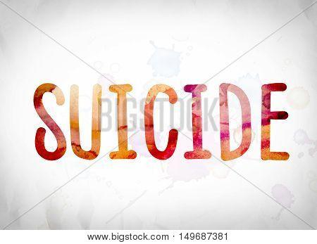 Suicide Concept Watercolor Word Art