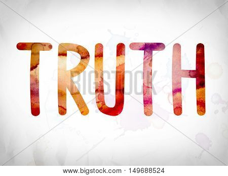 Truth Concept Watercolor Word Art